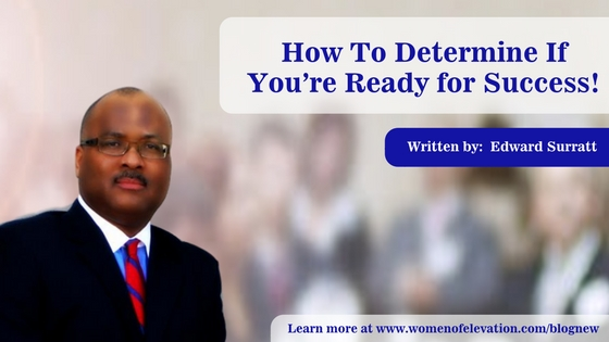 How To Determine If You're Ready for Success!
